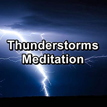 Thunderstorms Meditation