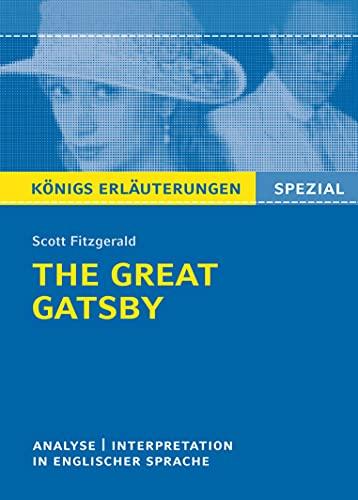 The Great Gatsby von F. Scott Fitzgerald.: Textanalyse und Interpretation in englischer Sprache, mit ausführlicher Inhaltsangabe und Abituraufgaben mit Lösungen (Königs Erläuterungen. Spezial)