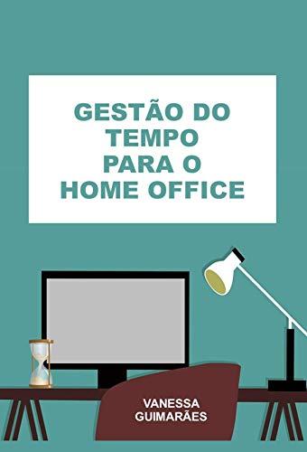 Gestão do Tempo para o Home Office