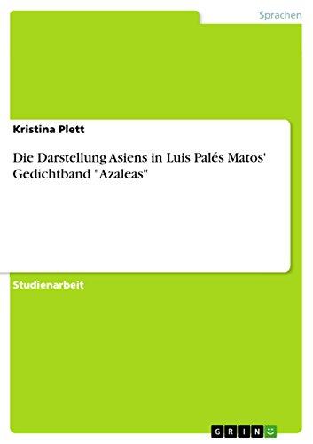 Die Darstellung Asiens in Luis Palés Matos' Gedichtband 'Azaleas' (German Edition)