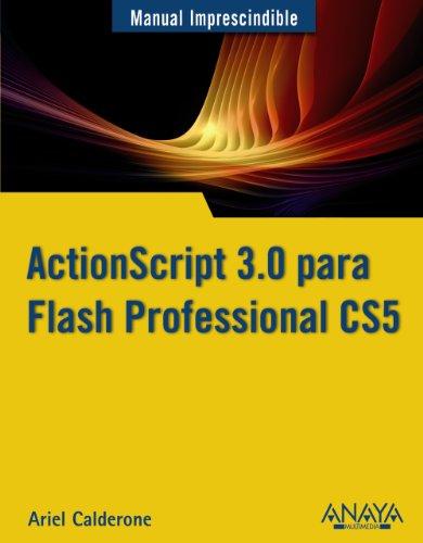 ActionScript 3.0 para Flash Professional CS5 / ActionScript 3.0 for Flash Professional CS5