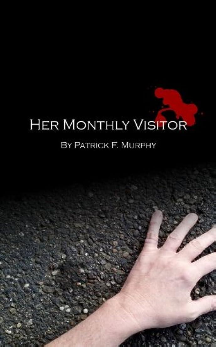 ジャム不注意砂利Her Monthly Visitor (English Edition)