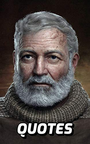 Quotes: Ernest Hemingway: Brilliant Quotes By The Legendary Author Ernest Hemingway (English Edition)