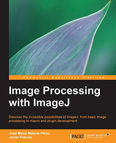 Compare Textbook Prices for Image Processing with ImageJ Illustrated Edition ISBN 9781783283958 by María Mateos Perez, José,Pascau, Javier