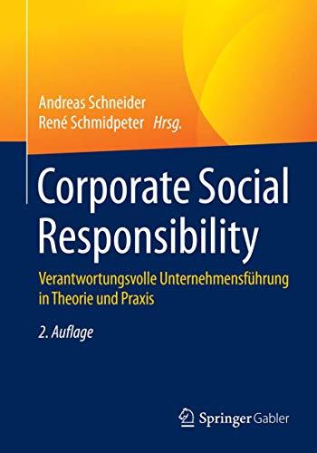 Corporate Social Responsibility: Verantwortungsvolle Unternehmensführung in Theorie und Praxis
