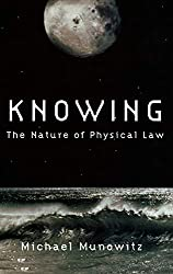 Knowing: The Nature of Physical Law : Michael Munowitz