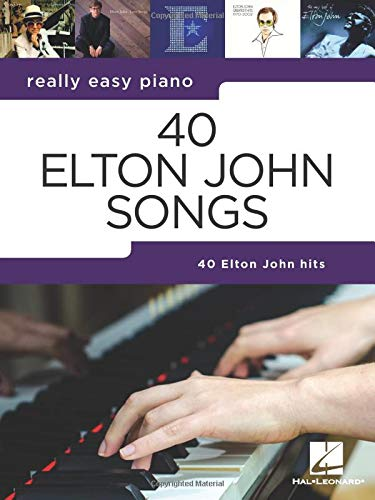 REALLY EASY PIANO 40 ELTON JOHN SONGS: Really Easy Piano Series