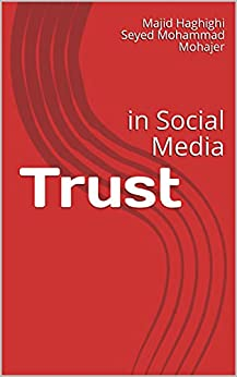 Trust: in Social Media by [Majid Haghighi, Seyed Mohammad Mohajer]