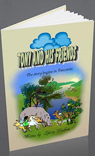 Book: Tony And His Friends (The Adventures Of Tony The Deer Book 5) by Liberty Dendron