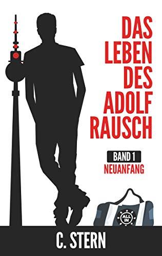 Das Leben des Adolf Rausch: Neuanfang