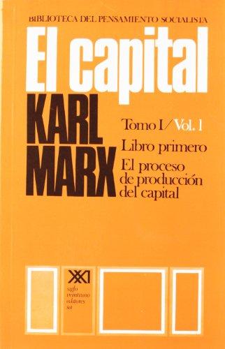 El capital. Libro primero. Tomo I Vol. 1: Crítica de la economía política (Biblioteca del pensamiento socialista)