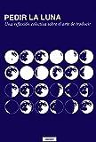 Pedir la luna: Una reflexión colectiva sobre el arte de traducir: 8 (Casa de fieras)