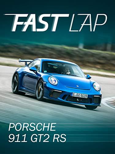 Fast Lap: Porsche 911 GT2 RS