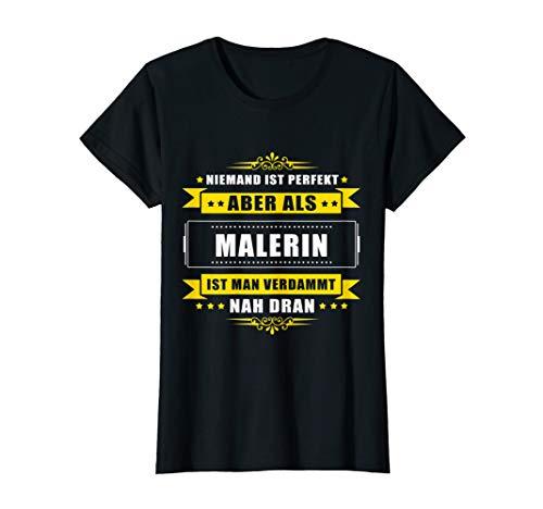 Damen Lustiges Geschenk für Malerinnen - Niemand ist perfekt T-Shirt