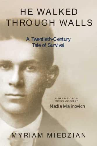 He Walked Through Walls: A Twentieth-Century Tale of Survival (English Edition)