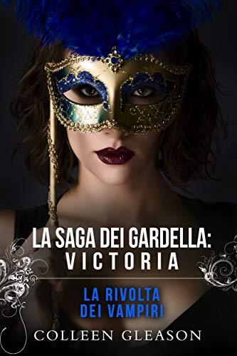 La rivolta dei vampiri: Victoria (La saga dei Gardella Vol. 3)