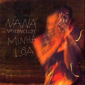 Minha Loa by Nana Vasconcelos (2002-01-12)
