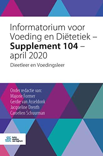 Informatorium voor Voeding en Diëtetiek - Supplement 104 - april 2020: Dieetleer en Voedingsleer (Dutch Edition)