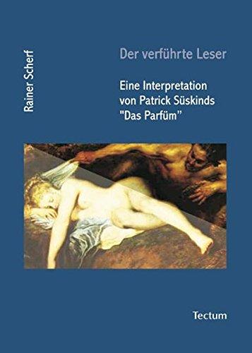 Der verführte Leser. Eine Interpretation von Patrick Süskinds