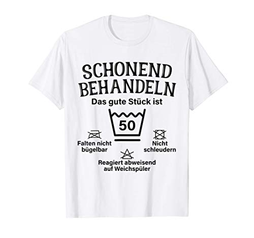 Schonend Behandeln 50. Geburtstag Das Gute Stück Ist Fünfzig T-Shirt