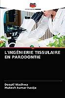 L'Ingénierie Tissulaire En Parodontie
