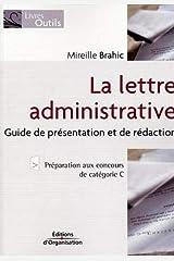 La lettre administrative: Guide de présentation et de rédaction Broché