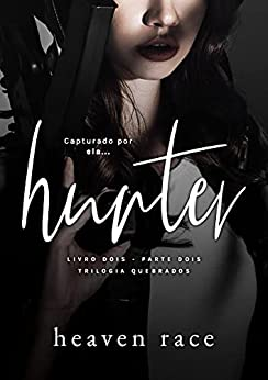 HUNTER: Capturado por ela (Parte 1 & 2) por [Heaven Race]