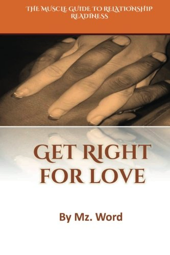 Get Right for Love: The Muscle Guide to Relationship Readiness