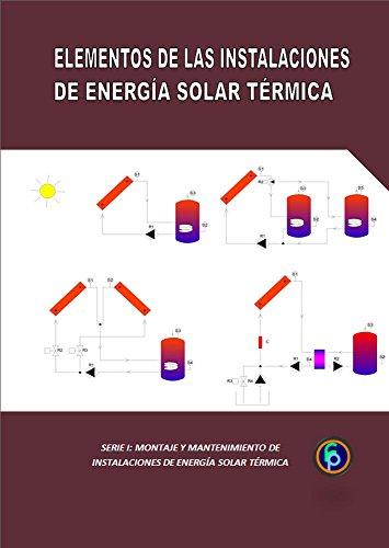 ELEMENTOS DE LAS INSTALACIONES SOLARES TÉRMICAS (Montaje y Mantenimiento de instalaciones solares térmicas nº 1)