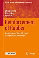 Reinforcement of Rubber: Visualization of Nanofiller and the Reinforcing Mechanism (Springer Series on Polymer and Composite Materials)