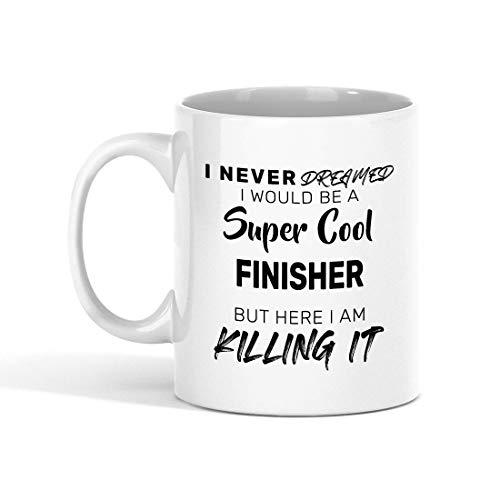 N\A Taza de café Finisher - Nunca soñé Que sería un Finisher súper Genial, Pero aquí lo Estoy Matando compañero de Trabajo - Tazas Divertidas Regalos de un Amigo