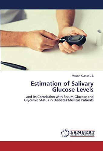 Estimation of Salivary Glucose Levels: and its Correlation with Serum Glucose and Glycemic Status in Diabetes Mellitus Patients