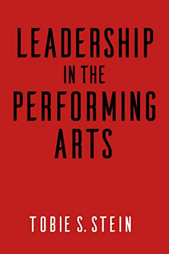Compare Textbook Prices for Leadership in the Performing Arts  ISBN 9781621535126 by Stein, Tobie S.,Lynch, Robert L.