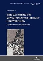 Eine Geschichte Des Verhaeltnisses Von Literatur Und Wahnsinn: Experimente Jenseits Der Sprache (Bochumer Schriften zur deutschen Literatur. Neue Folge)