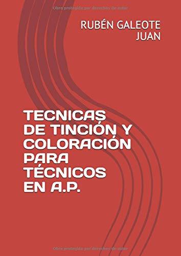 TECNICAS DE TINCIÓN Y COLORACIÓN PARA TÉCNICOS EN A.P.