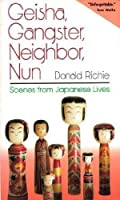 Geisha, Gangster, Neighbor, Nun: Scenes from Japanese Lives 4770015267 Book Cover
