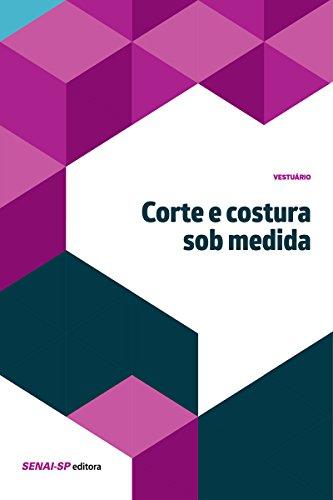 Corte e costura sob medida (Vestuário) (Portuguese Edition) eBook ...