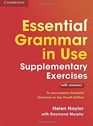 Essential Grammar In Use Supplementary Exercises. Book with answers. Third edition [Lingua inglese]