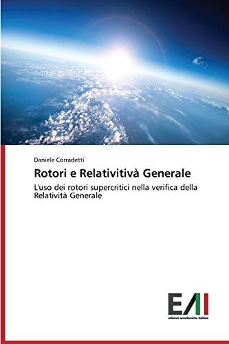 Rotori e Relativitivà Generale: L'uso dei rotori supercritici nella verifica della Relatività Generale