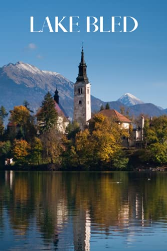Lake Bled: Lake Bled travel notebook journal, 100 pages, contains Slovene expressions, a perfect Slovenia gift or to write your own Lake Bled travel guide.