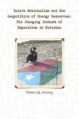 Baloch Nationalism and the Geopolitics of Energy Resources: The Changing Context of Separatism in Pakistanの詳細を見る