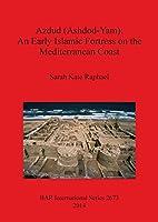 Azdud Ashdod-yam: An Early Islamic Fortress on the Mediterranean Coast (Bar International)