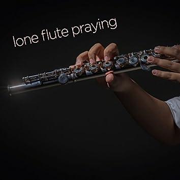 Lone Flute Praying