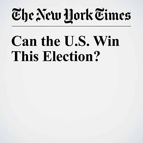 Can the U.S. Win This Election? cover art