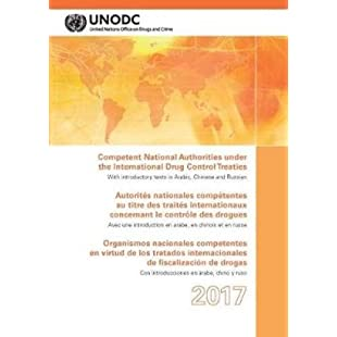 Competent National Authorities under the International Drug Control Treaties 2017 (English/French/Spanish Edition)
