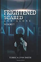 Frightened, Scared, and Alone No More!!!