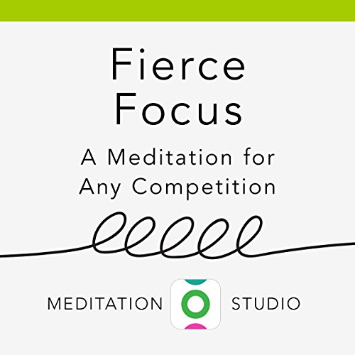 Fierce Focus: A Meditation for Any Competition audiobook cover art