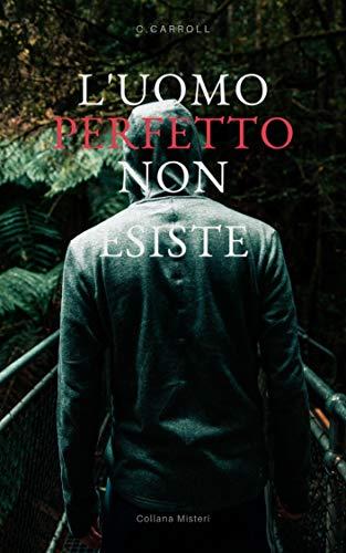 C. Carroll - L'uomo perfetto non esiste (2012)