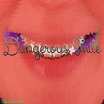 Dangerous Smile