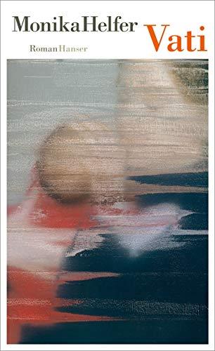 Buchseite und Rezensionen zu 'Vati: Roman' von Monika Helfer